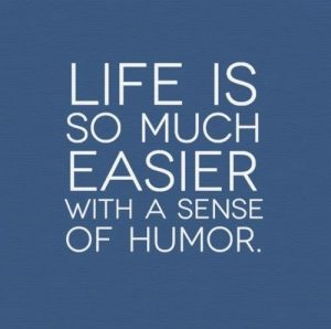 Life is easier with humor