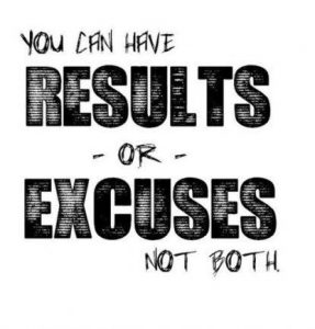 Excuses vs results